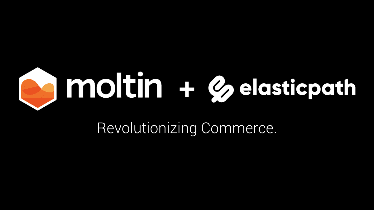 Moltin acquired by ElasticPath