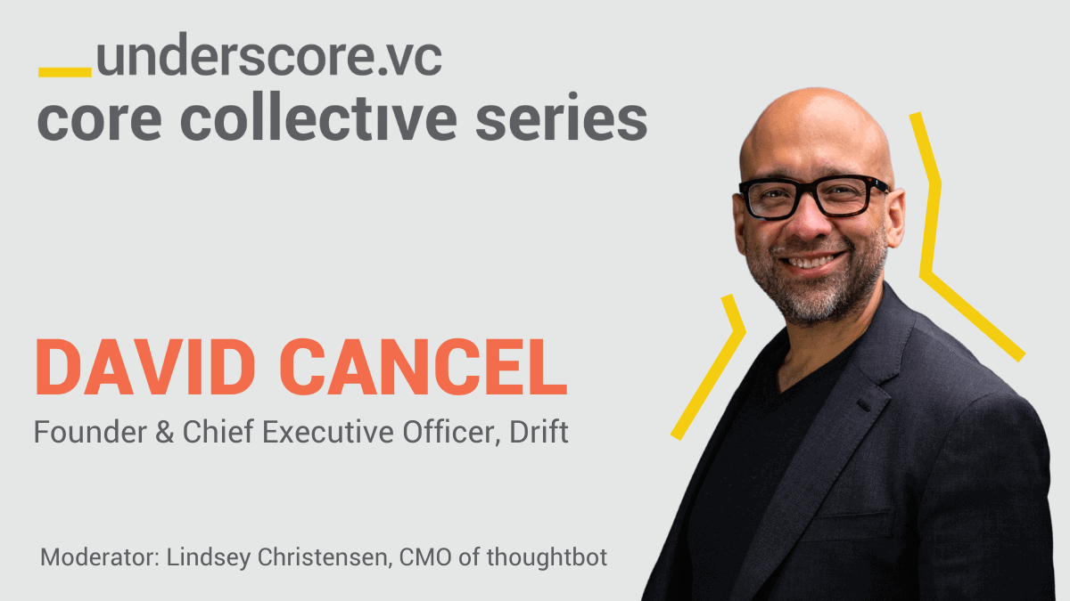 David Cancel - Underscore VC Core Collective Series