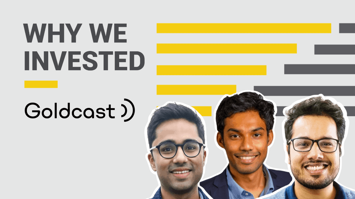 Why We Invested - Goldcast