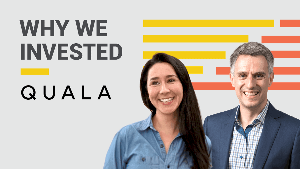 Why We Invested - Quala