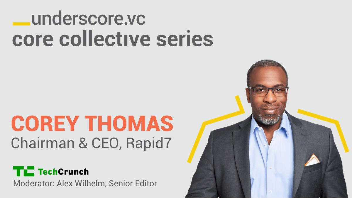 Core Collective Series - Corey Thomas, CEO of Rapid7