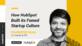 How Hubspot Built Its Famed Startup Culture - Dharmesh Shah